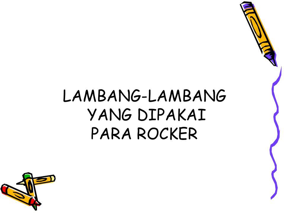 LAMBANG-LAMBANG YANG DIPAKAI PARA ROCKER