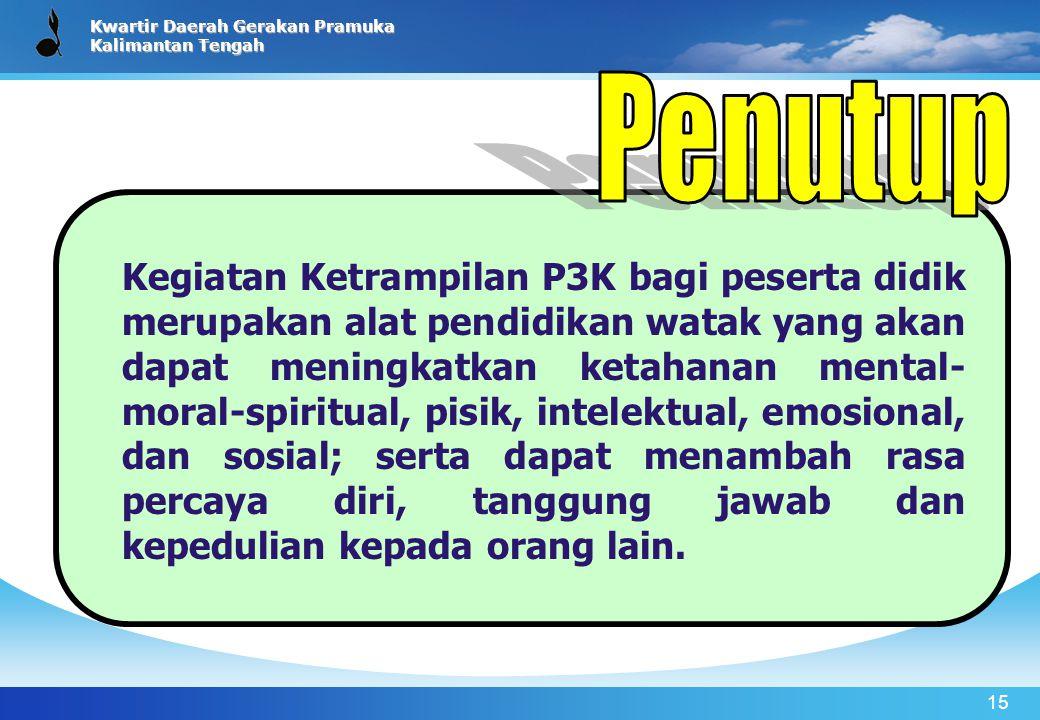 Kwartir Daerah Gerakan Pramuka Kalimantan Tengah 15 Kegiatan Ketrampilan P3K bagi peserta didik merupakan alat pendidikan watak yang akan dapat mening