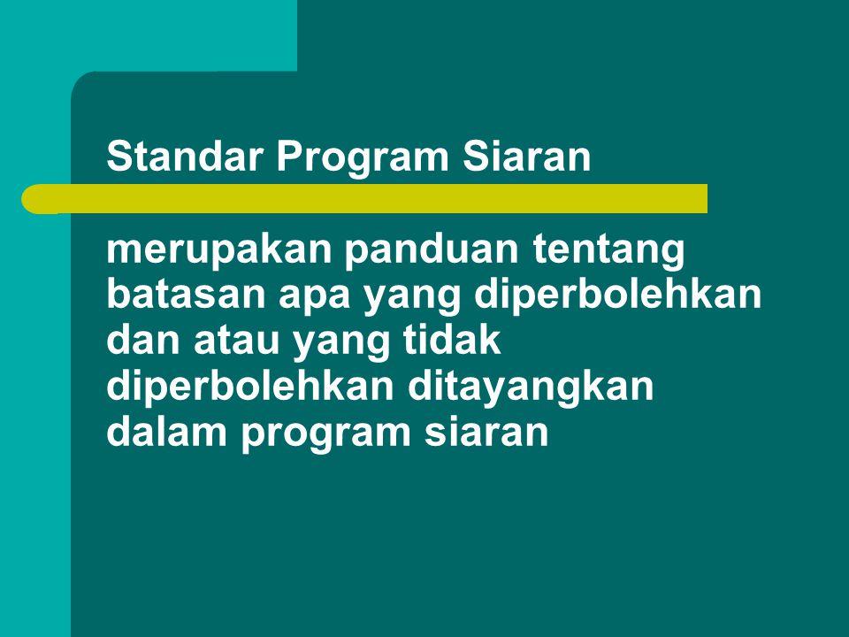 NARKOTIKA, PSIKOTROPIKA DAN ZAT ADIKTIF (NAPZA) Dilarang menyiarkan program yang menimbulkan kesan penggunaan NAPZA dibenarkan Dilarang menyiarkan cara penggunaan NAPZA dengan ekspilisit dan rinci