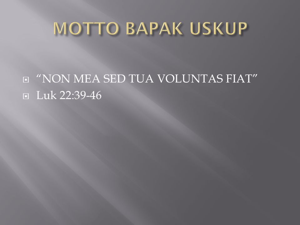  NON MEA SED TUA VOLUNTAS FIAT  Luk 22:39-46