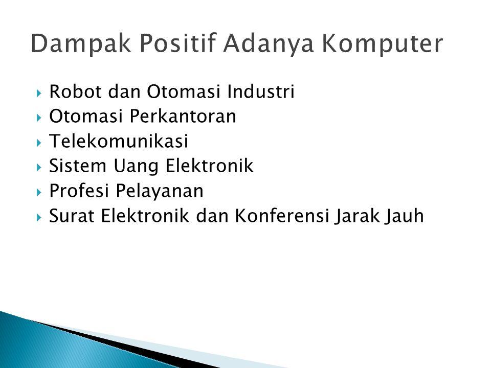  Robot dan Otomasi Industri  Otomasi Perkantoran  Telekomunikasi  Sistem Uang Elektronik  Profesi Pelayanan  Surat Elektronik dan Konferensi Jar