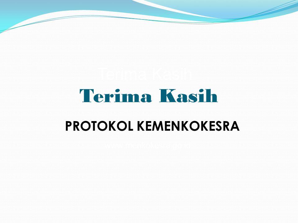 Terima Kasih www.menkokesra.go.id Terima Kasih PROTOKOL KEMENKOKESRA