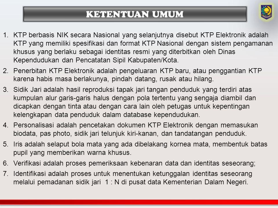 1.KTP berbasis NIK secara Nasional yang selanjutnya disebut KTP Elektronik adalah KTP yang memiliki spesifikasi dan format KTP Nasional dengan sistem