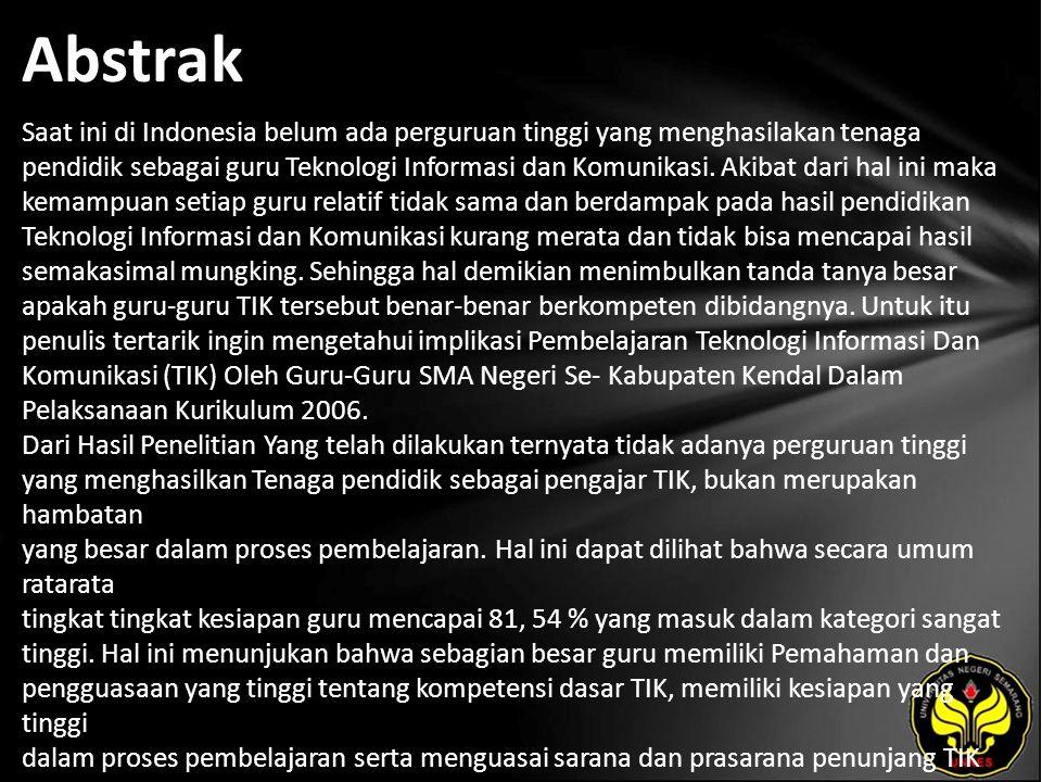 Abstrak Saat ini di Indonesia belum ada perguruan tinggi yang menghasilakan tenaga pendidik sebagai guru Teknologi Informasi dan Komunikasi.
