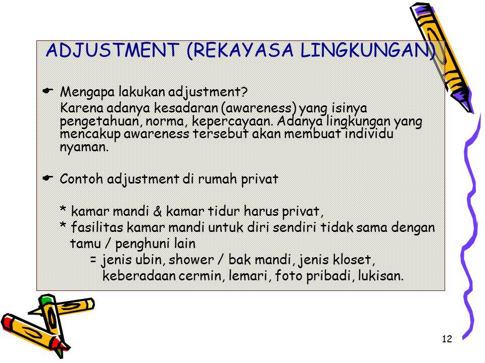 12 ADJUSTMENT (REKAYASA LINGKUNGAN)  Mengapa lakukan adjustment.