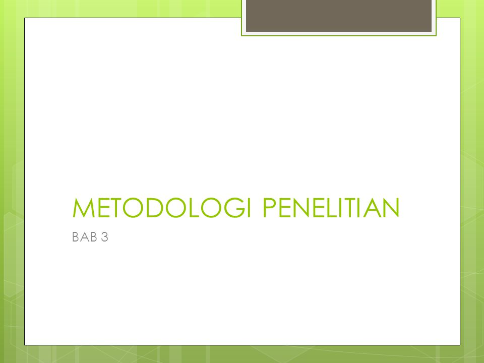 METODOLOGI PENELITIAN BAB 3