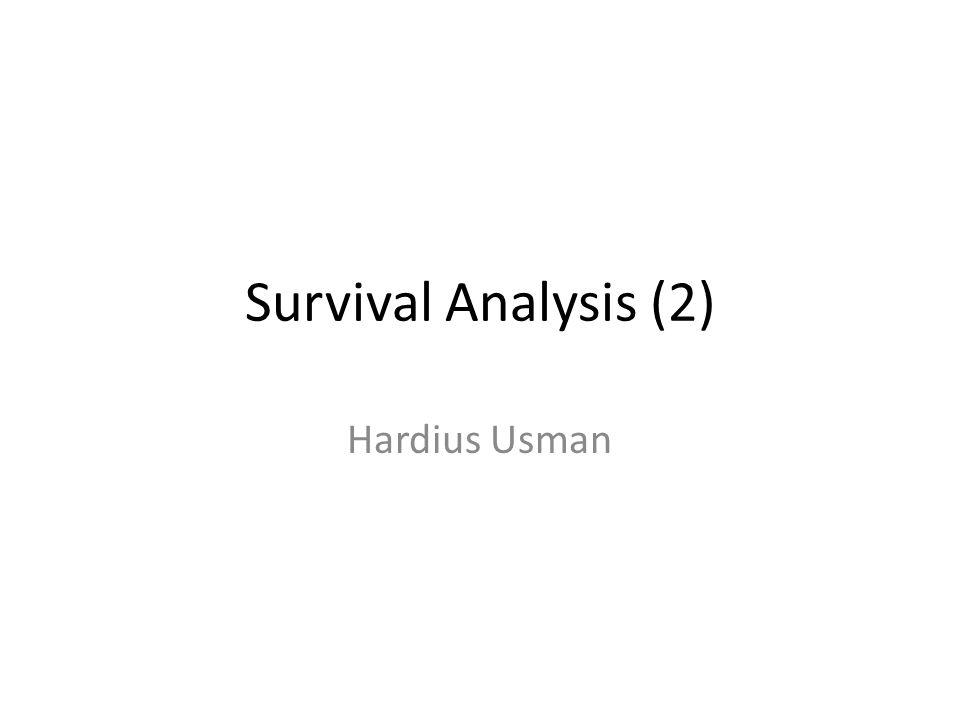 Survival Analysis (2) Hardius Usman
