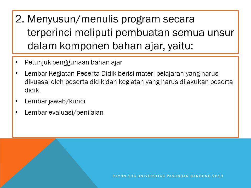 RAYON 134 UNIVERSITAS PASUNDAN BANDUNG 2013 Petunjuk penggunaan bahan ajar Lembar Kegiatan Peserta Didik berisi materi pelajaran yang harus dikuasai o