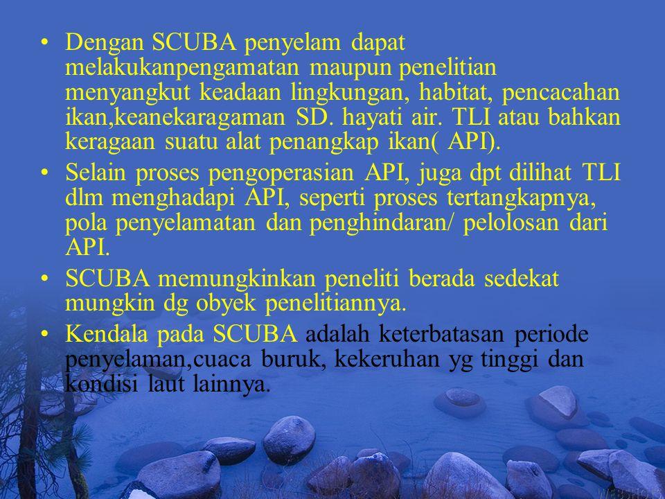 Dengan SCUBA penyelam dapat melakukanpengamatan maupun penelitian menyangkut keadaan lingkungan, habitat, pencacahan ikan,keanekaragaman SD. hayati ai