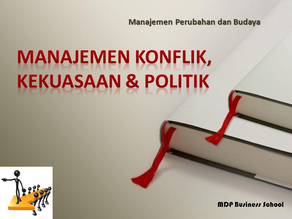 MDP Business School Perbedaan kepemimpinan & kekuasaan Kepemimpinan berfokus pada pengaruh ke bawah kepada para pengikut, meminimalkan pola-pola pengaruh ke samping dan ke atas sedangkan kekuasaan tidak demikian.
