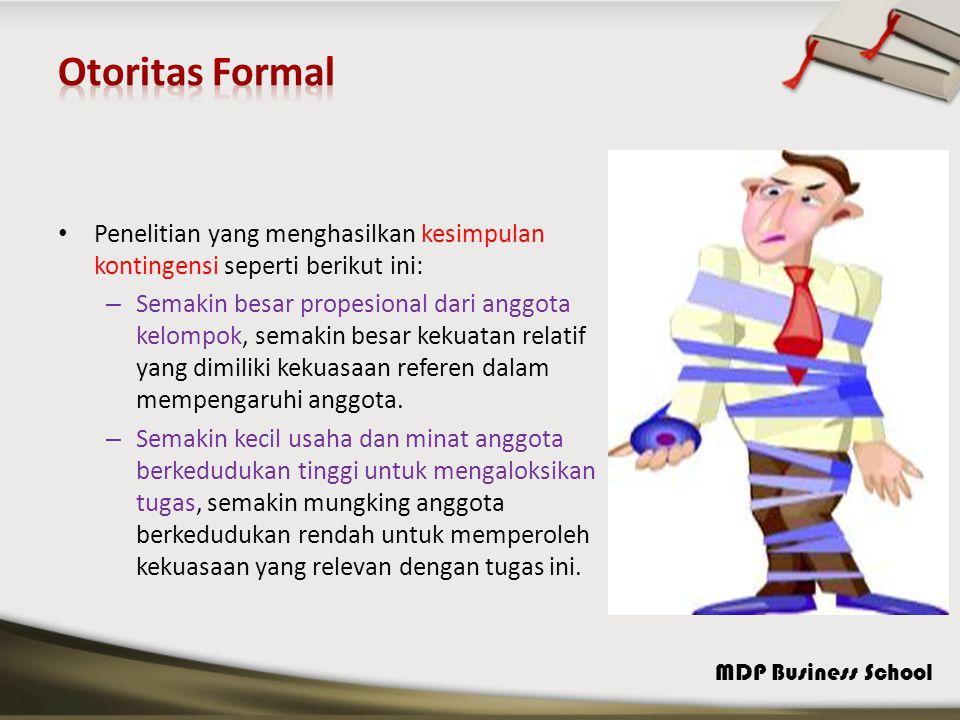 MDP Business School Penelitian yang menghasilkan kesimpulan kontingensi seperti berikut ini: – Semakin besar propesional dari anggota kelompok, semaki