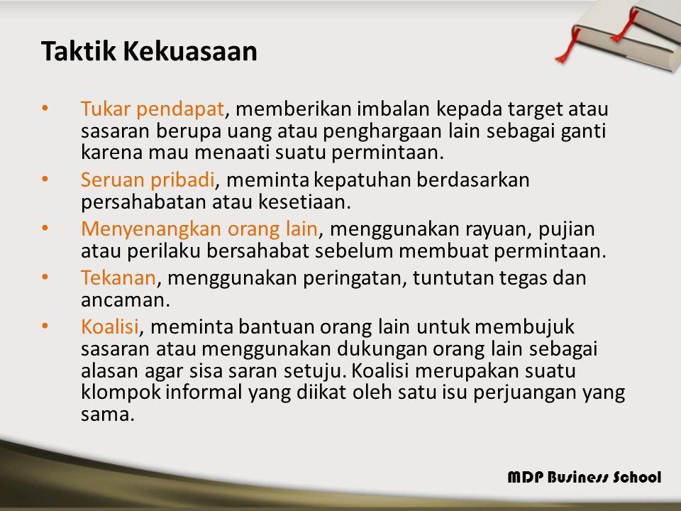 MDP Business School Taktik Kekuasaan Tukar pendapat, memberikan imbalan kepada target atau sasaran berupa uang atau penghargaan lain sebagai ganti kar