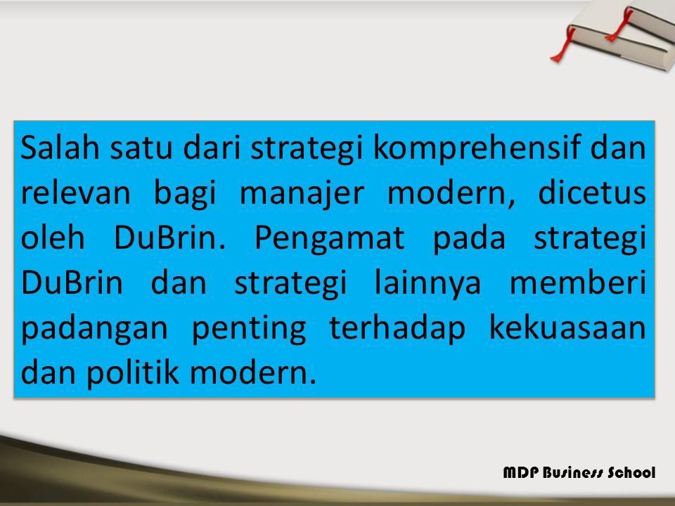 MDP Business School Salah satu dari strategi komprehensif dan relevan bagi manajer modern, dicetus oleh DuBrin. Pengamat pada strategi DuBrin dan stra