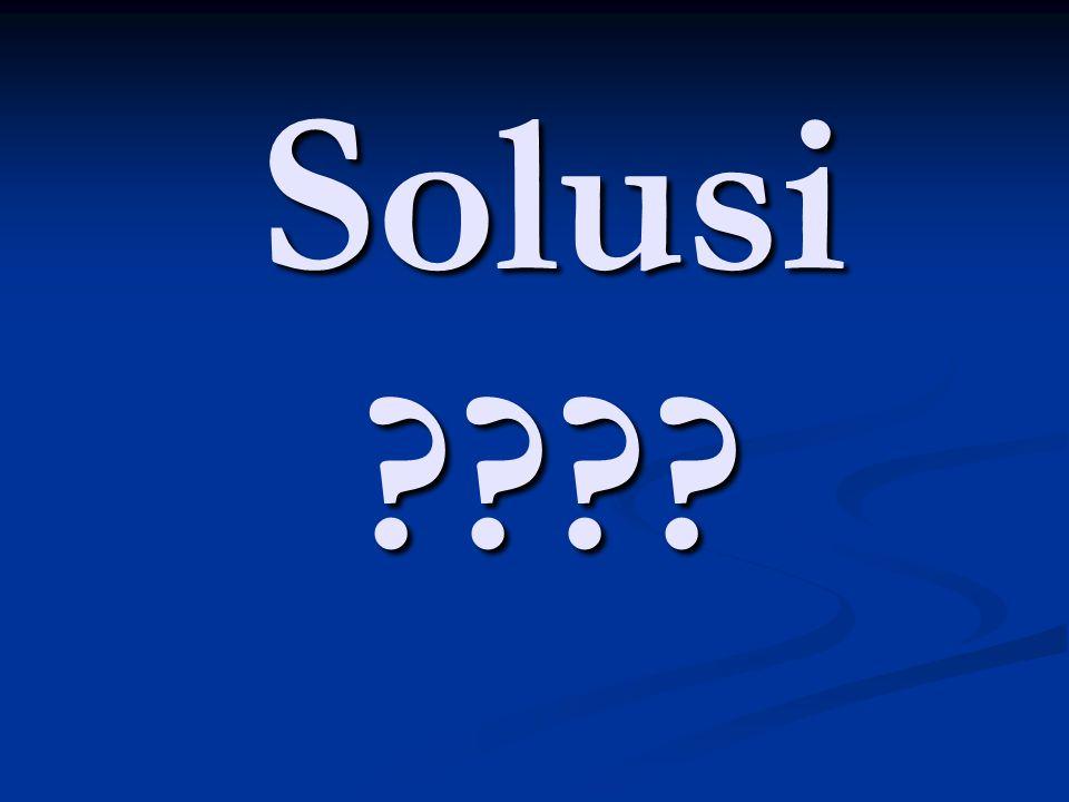Solusi ????