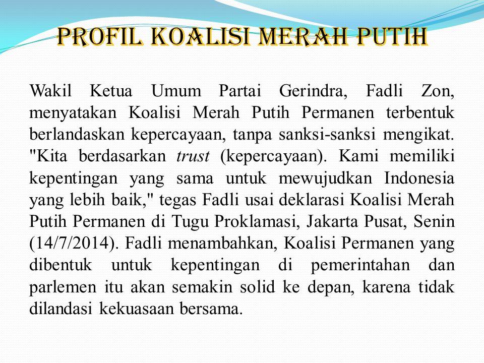 Sementara, Sekjen Partai Gerindra Ahmad Muzani, mengatakan tidak ada yang bisa menjamin seseorang untuk tidak melanggar sebuah komitmen, termasuk dalam koalisi permanen ini.