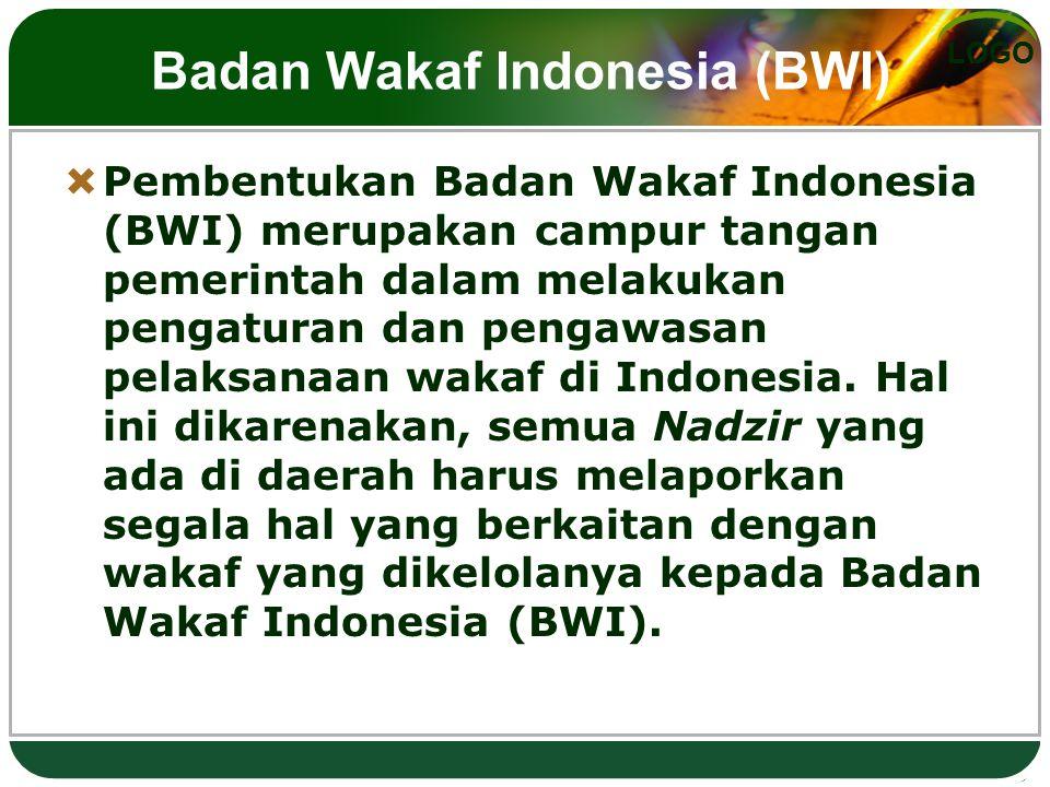 LOGO Badan Wakaf Indonesia (BWI)  Pembentukan Badan Wakaf Indonesia (BWI) merupakan campur tangan pemerintah dalam melakukan pengaturan dan pengawasa