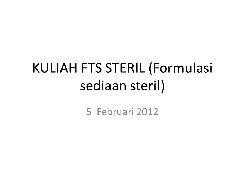 KULIAH FTS STERIL (Formulasi sediaan steril) 5 Februari 2012