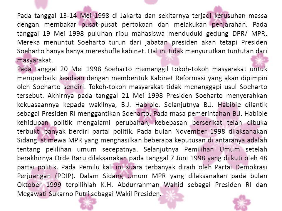 Masa pemerintahan Presiden Abdurrahman Wahid tidak berlangsung lama dan diwarnai pertentangan dengan lembaga legislatif.