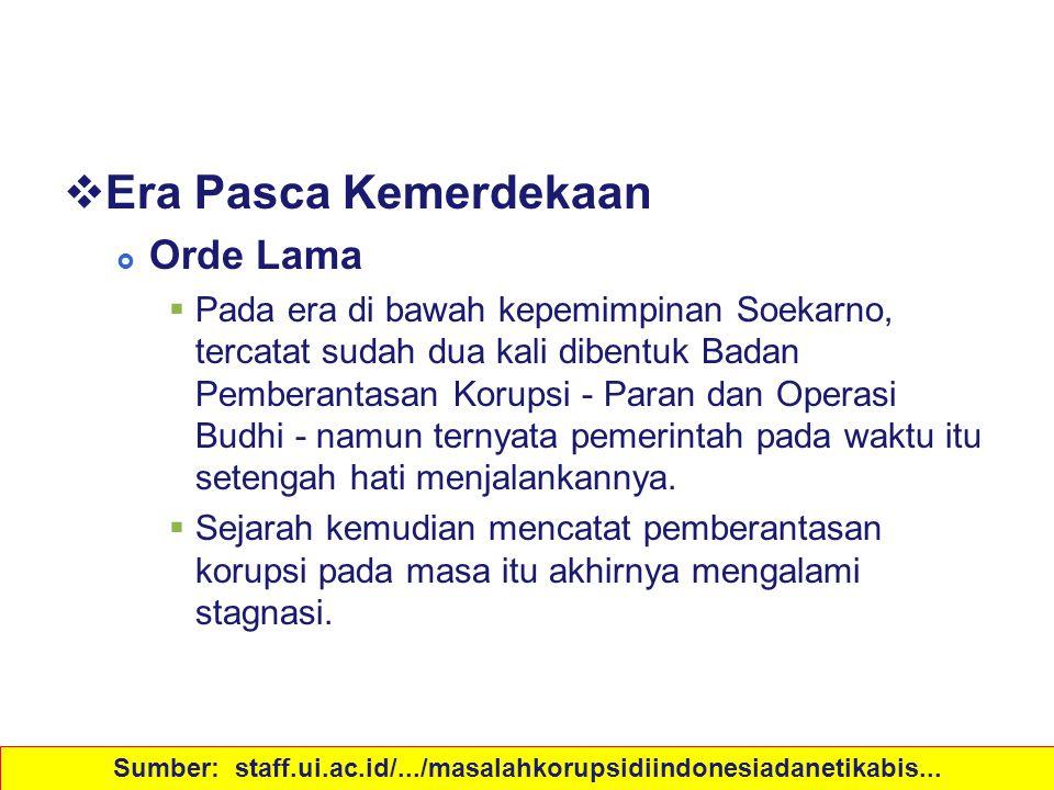 Sejarah Korupsi di Indonesia  Era Pasca Kemerdekaan  Orde Lama  Pada era di bawah kepemimpinan Soekarno, tercatat sudah dua kali dibentuk Badan Pem