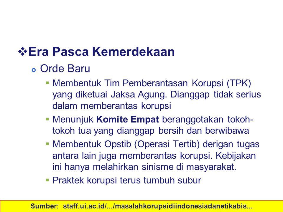 Sejarah Korupsi di Indonesia  Era Pasca Kemerdekaan  Orde Baru  Membentuk Tim Pemberantasan Korupsi (TPK) yang diketuai Jaksa Agung. Dianggap tidak