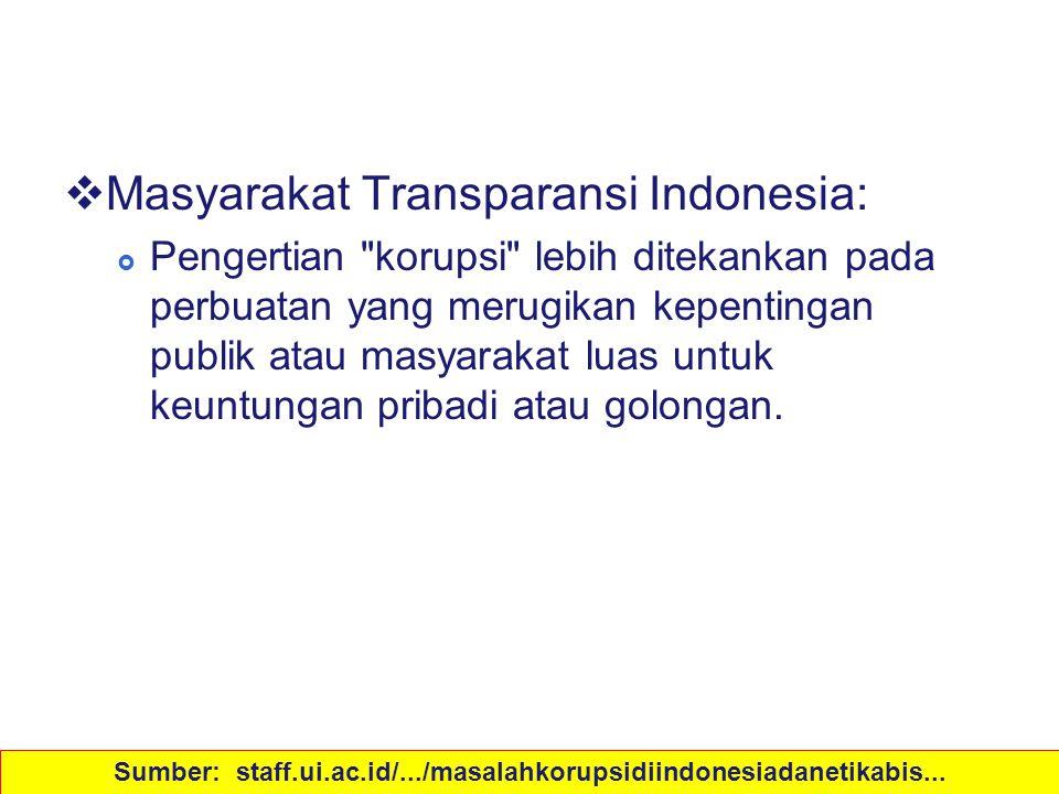 Definisi  Masyarakat Transparansi Indonesia:  Pengertian