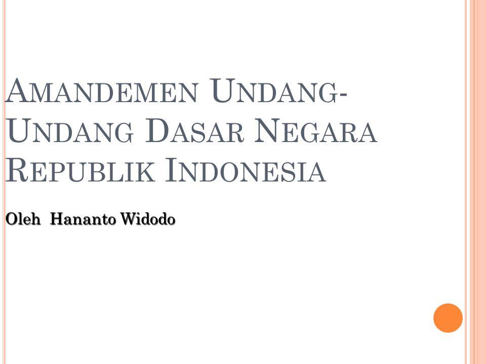 A MANDEMEN U NDANG - U NDANG D ASAR N EGARA R EPUBLIK I NDONESIA Oleh Hananto Widodo