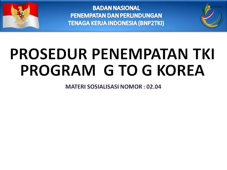 INFORMASI LEBIH LANJUT : DIREKTORAT PELAYANAN PENEMPATAN PEMERINTAH DEPUTI BIDANG PENEMPATAN BADAN NASIONAL PENEMPATAN DAN PERLINDUNGAN TENAGA KERJA INDONESIA
