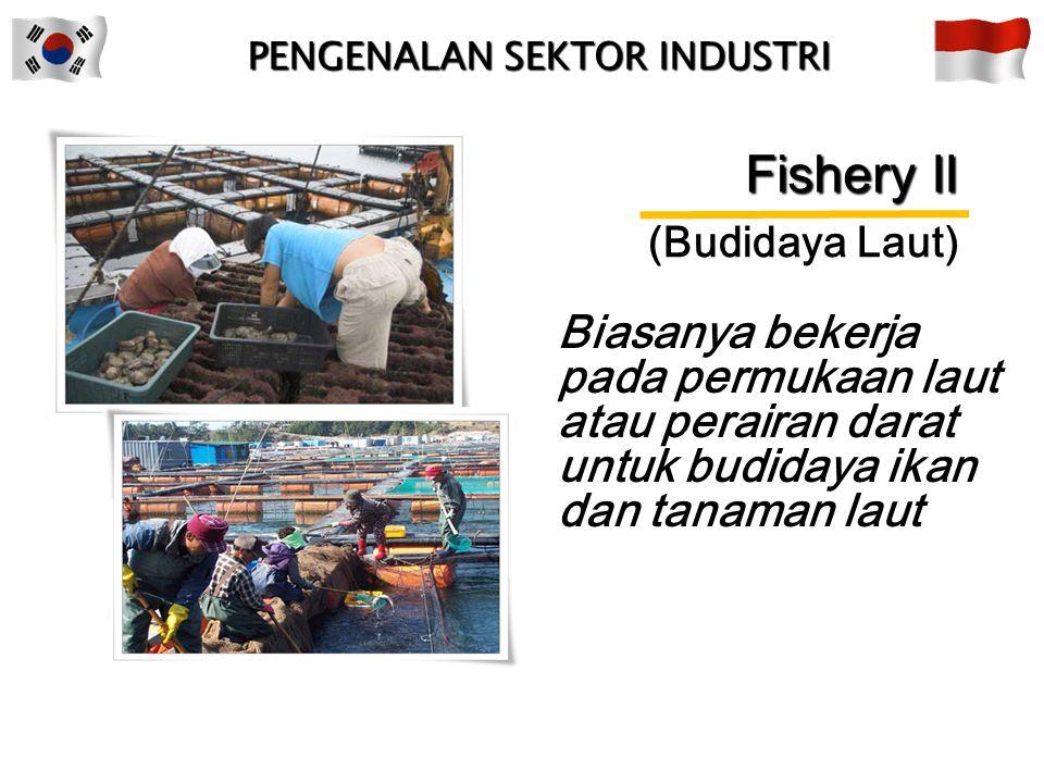 Fishery I (In or off-shore) Penangkapan ikan di pantai atau lepas pantai PENGENALAN SEKTOR INDUSTRI