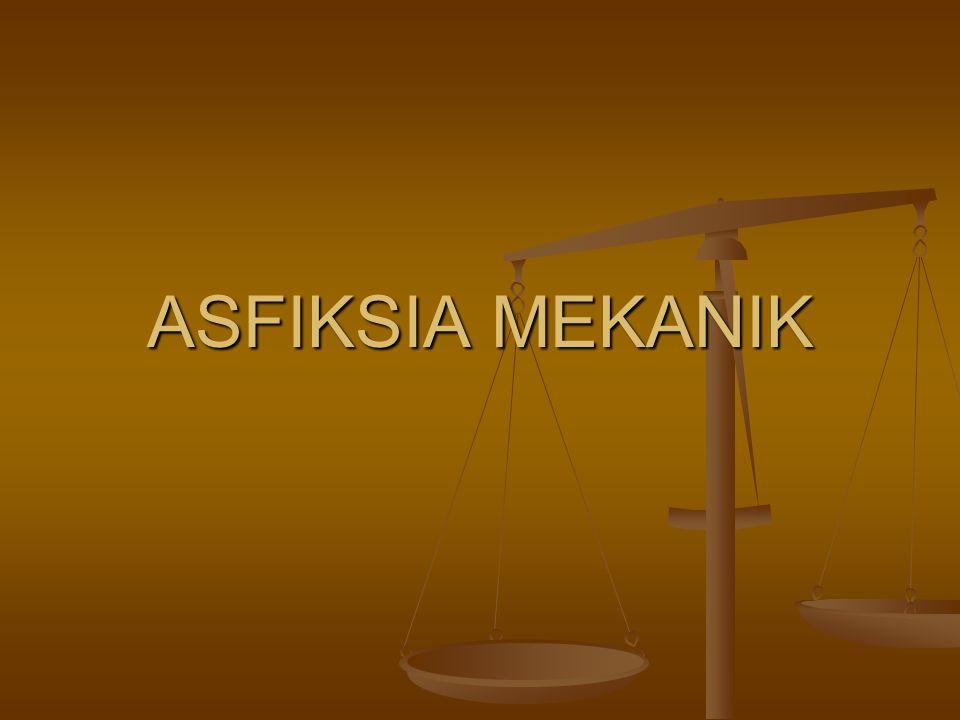 ASFIKSIA MEKANIK