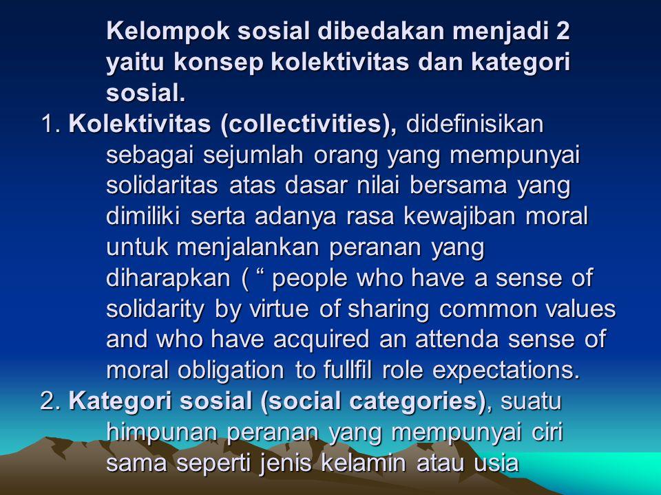 Klasifikasi Kelompok sosial menurut Emile Durkheim Dalam bukunya The Division of Labour in Society, ia membagi 2 kelompok sosial yaitu : 1.Solidaritas mekanis (pada masyarakat yang masih sederhana/ segmental) dengan ciri, kelompok manusia tinggal secara tersebar,hidup terpisah satu dengan yang lain,memenuhi kebutuhan hidupnya tanpa bantuan kelompok lainnya,masing- masing anggota dapat menjalankan peranan yang dijalankan orang lain, pembagian kerja belum berkembang, ketidakhadiran anggota tidak mempengaruhi kelangsungan hidup kelompok.