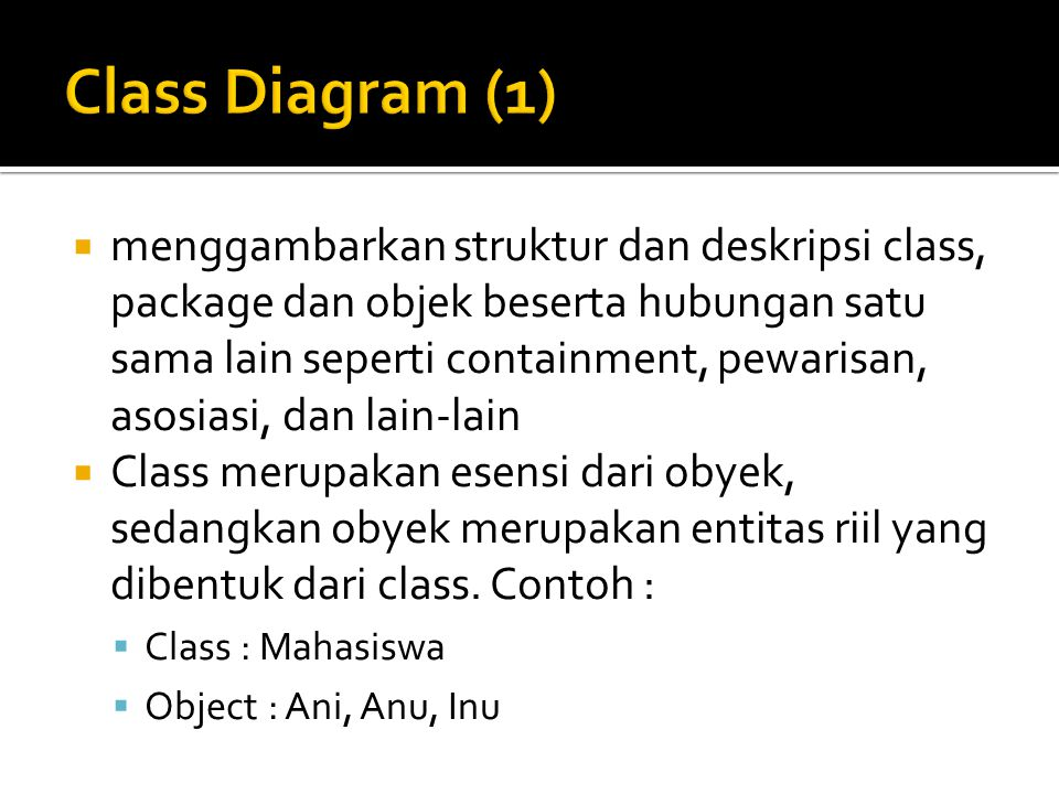  Package merupakan kumpulan atau pengelompokan class-class yang memiliki sifat sama.