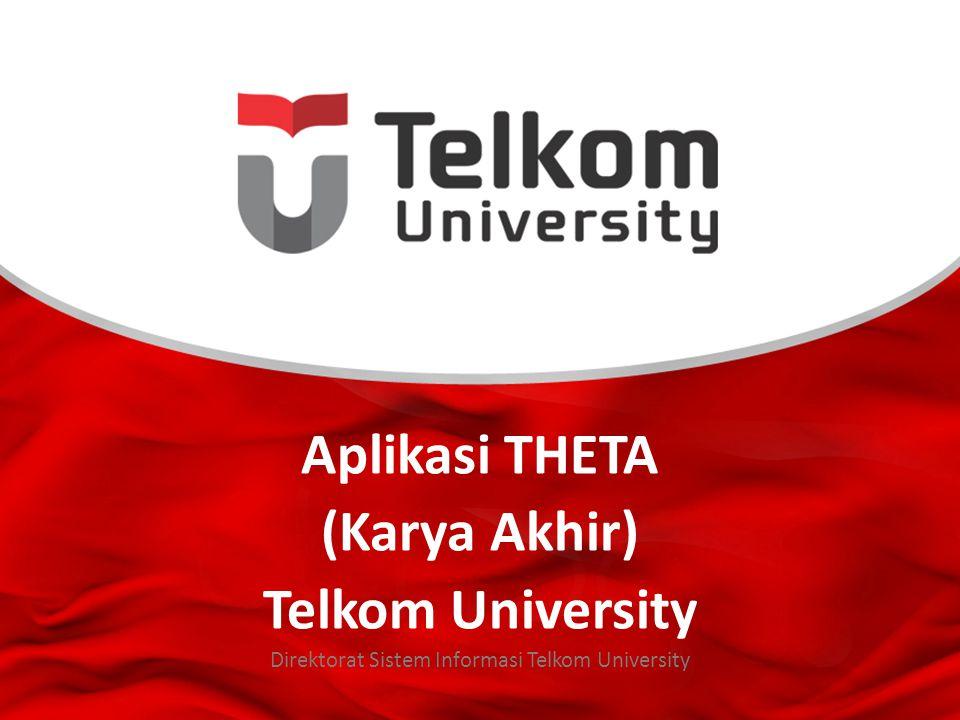 Aplikasi THETA (Karya Akhir) Telkom University Direktorat Sistem Informasi Telkom University