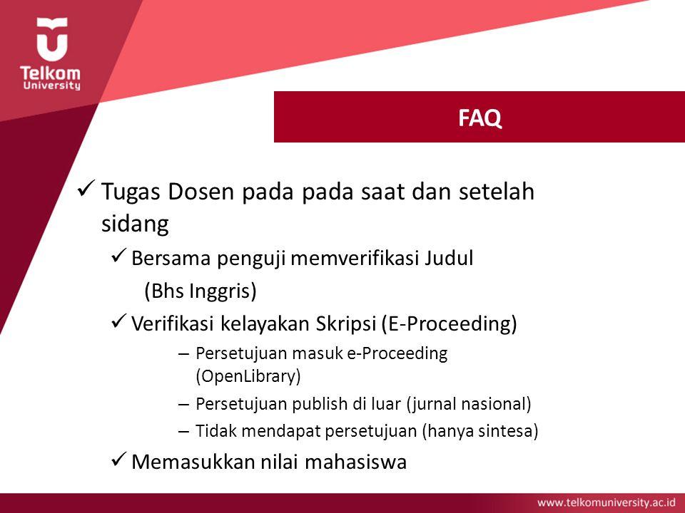 FAQ Tugas Dosen pada pada saat dan setelah sidang Bersama penguji memverifikasi Judul (Bhs Inggris) Verifikasi kelayakan Skripsi (E-Proceeding) – Pers