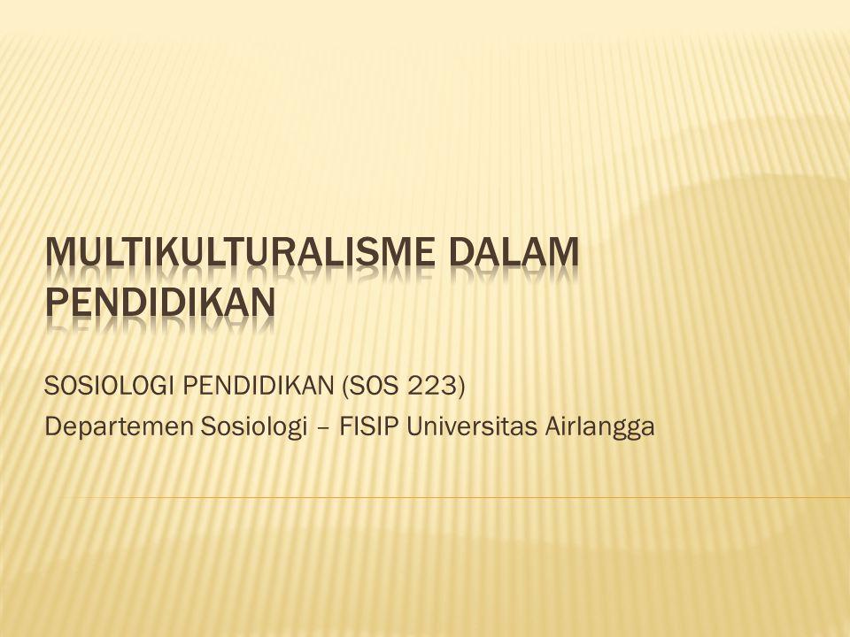 SOSIOLOGI PENDIDIKAN (SOS 223) Departemen Sosiologi – FISIP Universitas Airlangga