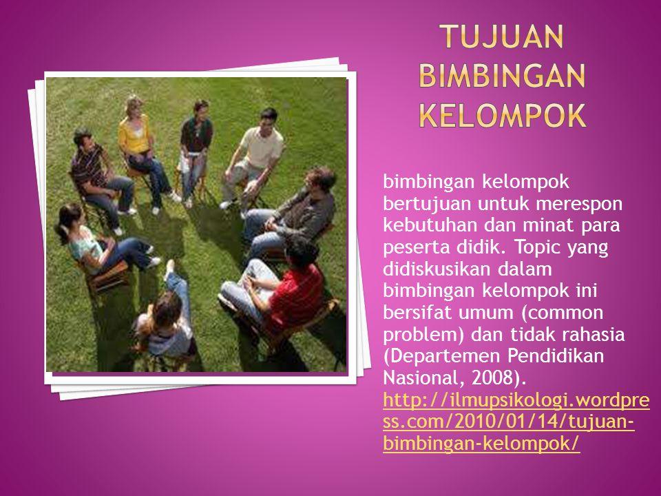 bimbingan kelompok bertujuan untuk merespon kebutuhan dan minat para peserta didik.