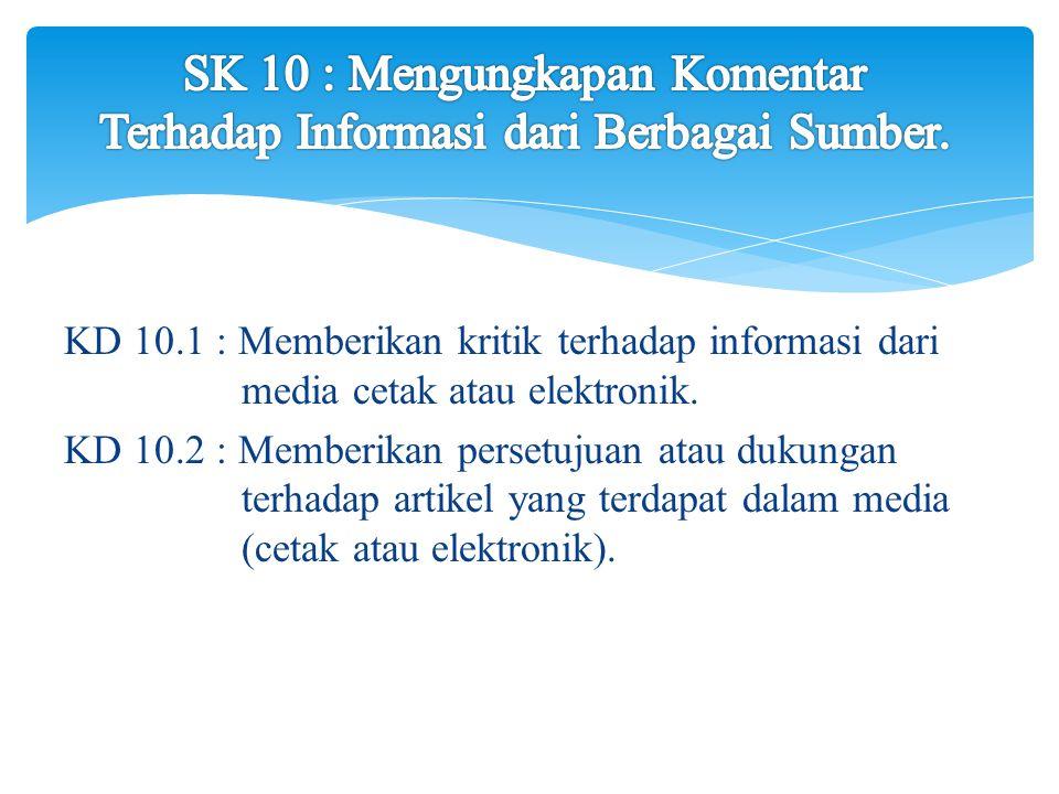 1.Dapat menyimpulkan isi informasi yang di sampaikan melalui tuturan langsung.