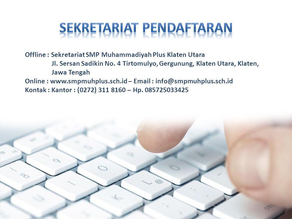 Offline : Sekretariat SMP Muhammadiyah Plus Klaten Utara Jl. Sersan Sadikin No. 4 Tirtomulyo, Gergunung, Klaten Utara, Klaten, Jawa Tengah Online : ww
