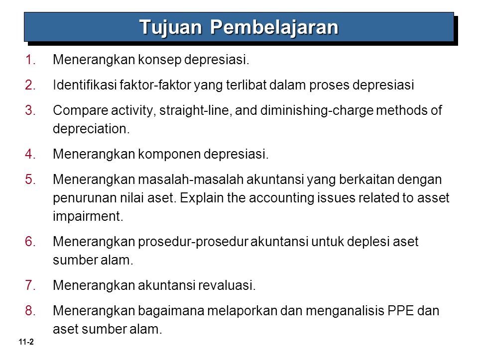 11-2 1. 1.Menerangkan konsep depresiasi. 2. 2.Identifikasi faktor-faktor yang terlibat dalam proses depresiasi 3. 3.Compare activity, straight-line, a