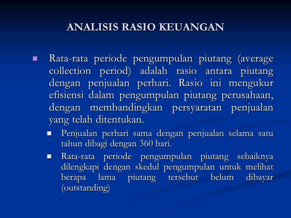 Rata-rata periode pengumpulan piutang (average collection period) adalah rasio antara piutang dengan penjualan perhari.