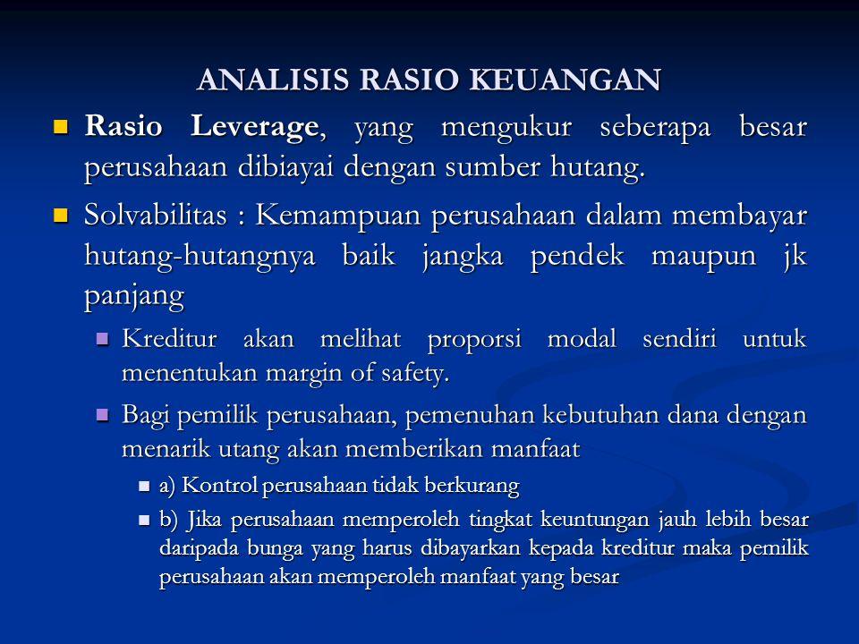 Rasio Leverage, yang mengukur seberapa besar perusahaan dibiayai dengan sumber hutang.