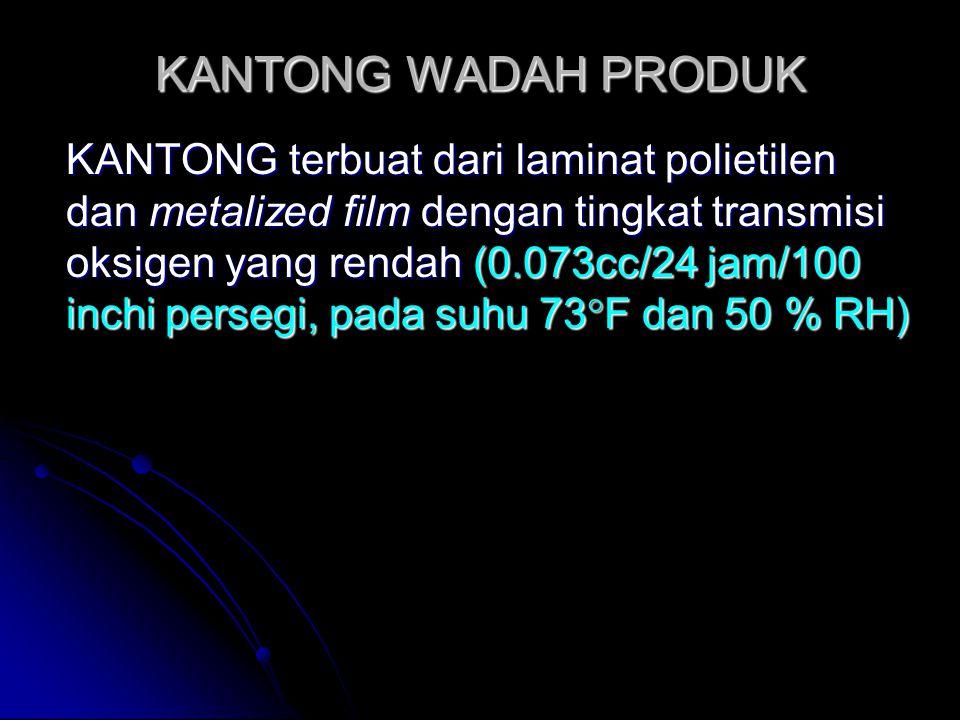 KANTONG WADAH PRODUK KANTONG terbuat dari laminat polietilen dan metalized film dengan tingkat transmisi oksigen yang rendah (0.073cc/24 jam/100 inchi