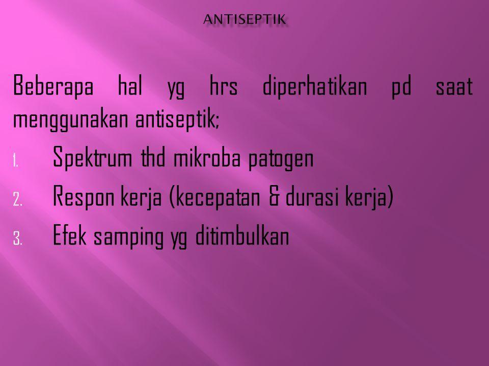 Beberapa hal yg hrs diperhatikan pd saat menggunakan antiseptik; 1.