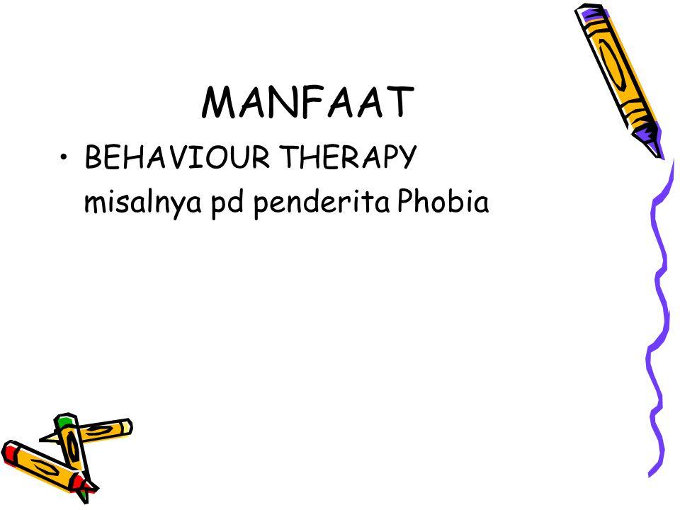 MANFAAT BEHAVIOUR THERAPY misalnya pd penderita Phobia