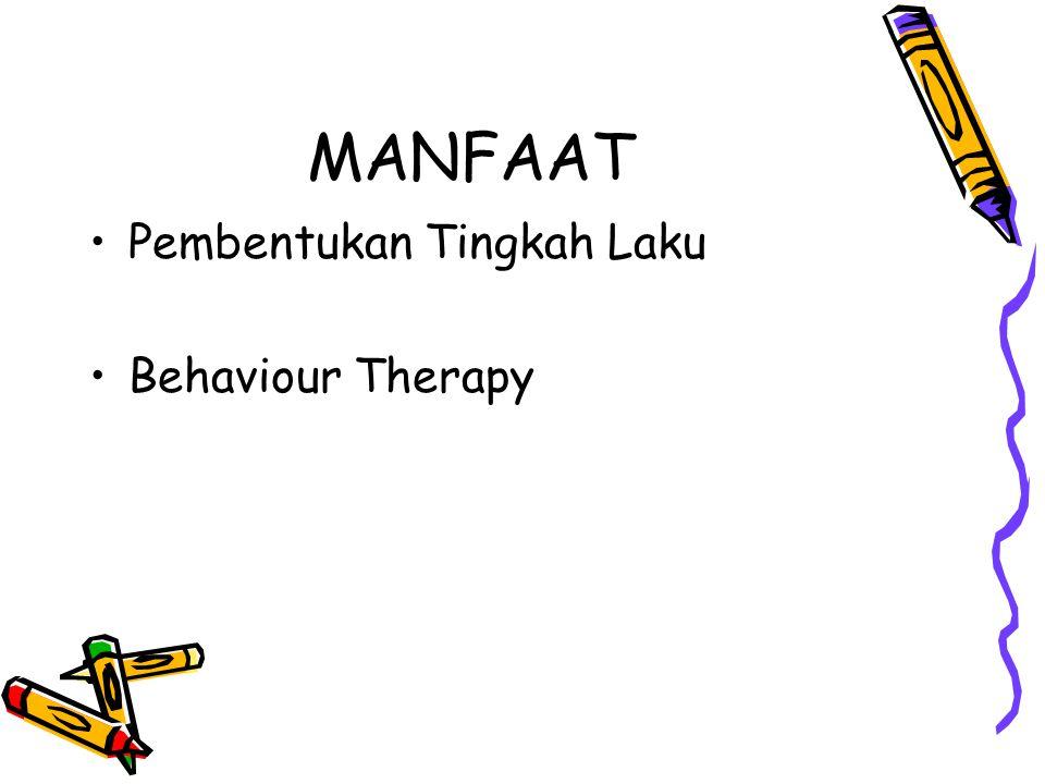 MANFAAT Pembentukan Tingkah Laku Behaviour Therapy