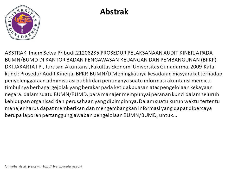 Abstrak ABSTRAK Imam Setya Pribudi,21206235 PROSEDUR PELAKSANAAN AUDIT KINERJA PADA BUMN/BUMD DI KANTOR BADAN PENGAWASAN KEUANGAN DAN PEMBANGUNAN (BPK