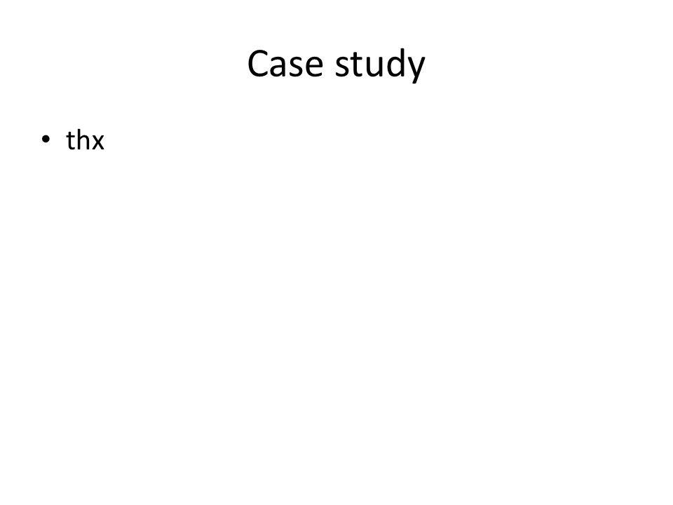 Case study thx