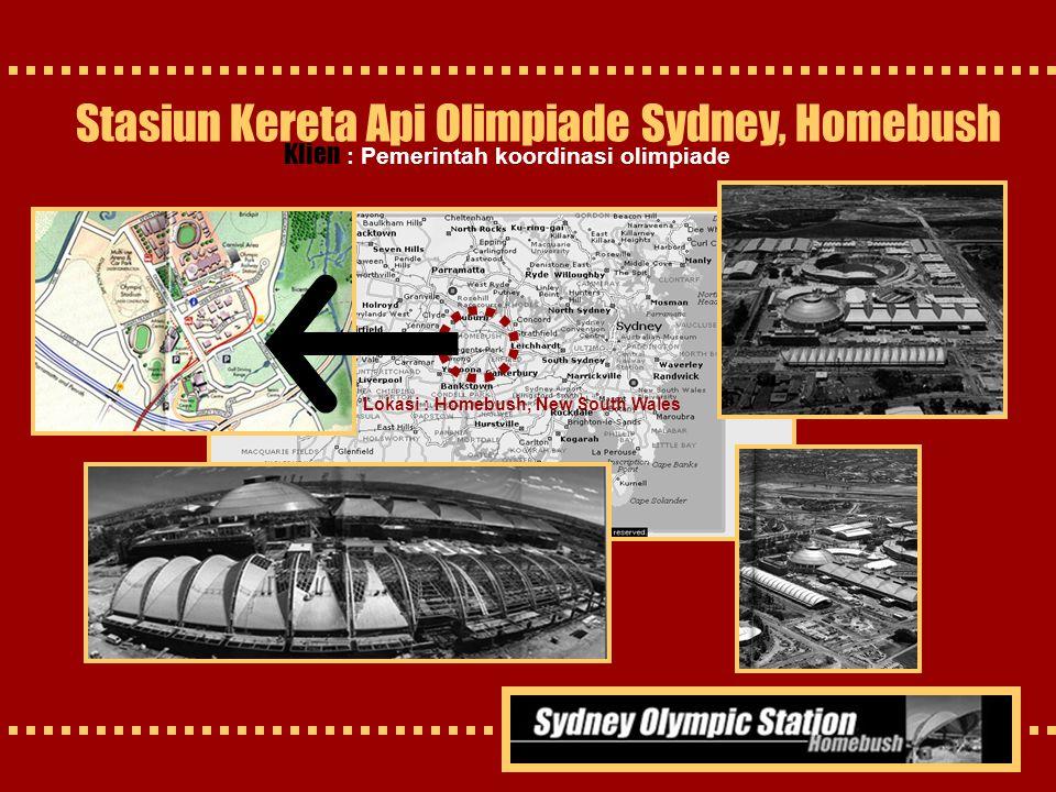 Lokasi : Homebush, New South Wales Stasiun Kereta Api Olimpiade Sydney, Homebush Klien : Pemerintah koordinasi olimpiade