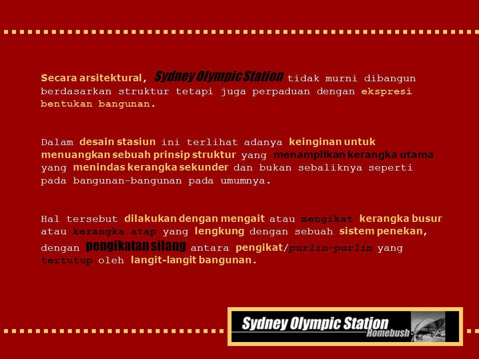 Secara arsitektural, Sydney Olympic Station tidak murni dibangun berdasarkan struktur tetapi juga perpaduan dengan ekspresi bentukan bangunan. Dalam d