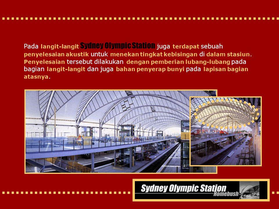 Pada langit-langit Sydney Olympic Station juga terdapat sebuah penyelesaian akustik untuk menekan tingkat kebisingan di dalam stasiun. Penyelesaian te