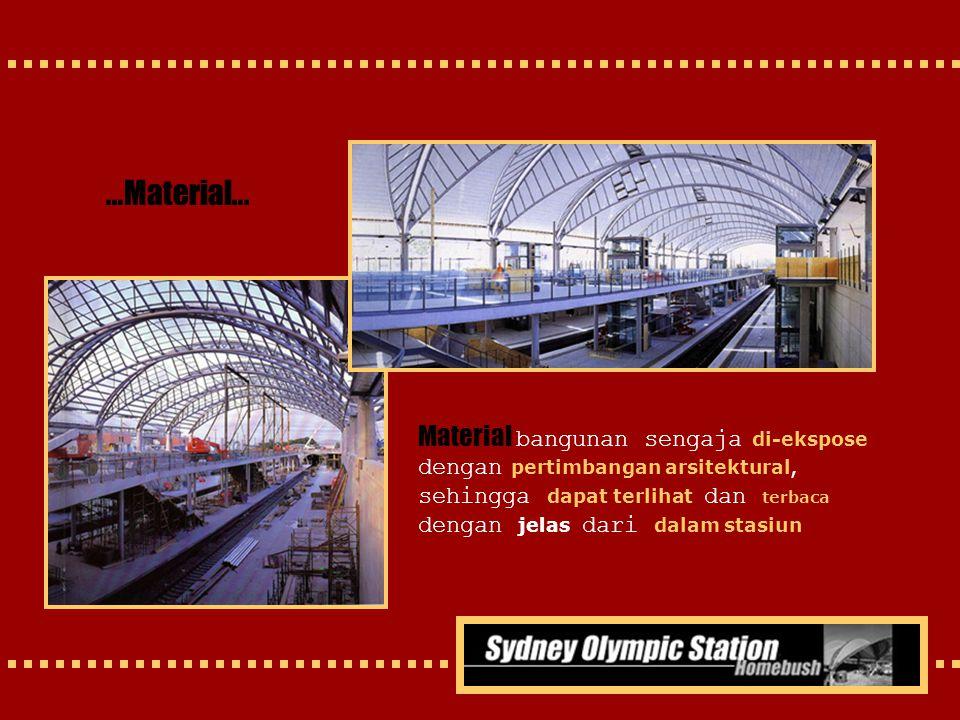 Material bangunan sengaja di-ekspose dengan pertimbangan arsitektural, sehingga dapat terlihat dan terbaca dengan jelas dari dalam stasiun …Material..